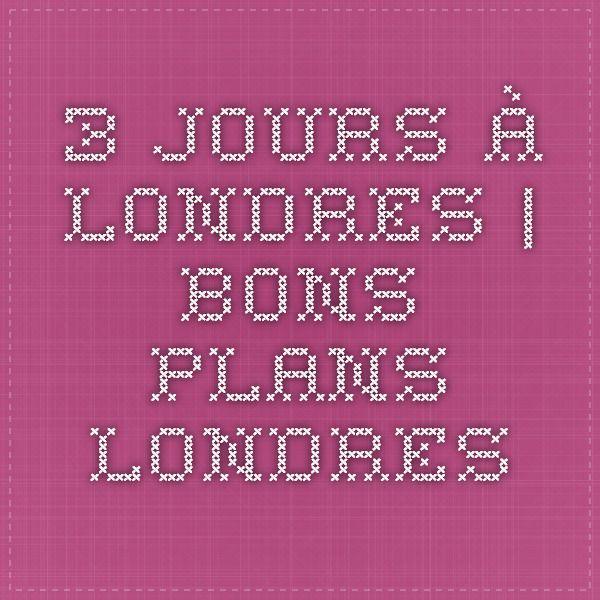 3 jours à Londres | Bons Plans Londres