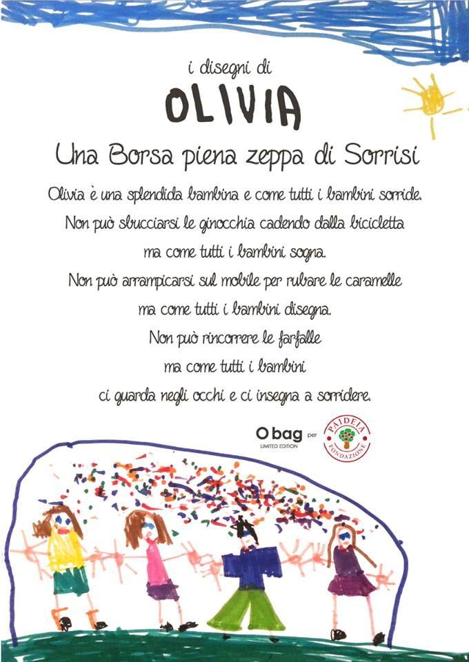 """  O chic """"I disegni di Olivia"""" in limited edition   #Obag sostiene la Fondazione PAIDEIA, con una speciale #Ochic serigrafata con i teneri disegni di Olivia, una bambina con gravi disabilità che, grazie all'amore dei genitori e all'aiuto ricevuto, ha raggiunto traguardi per lei inaspettati, come disegnare, facendoci dono di un sorriso davvero speciale. Sostieni con noi il progetto ► http://goo.gl/Heev2G  e scopri di più su ► http://goo.gl/eqdsJd"""