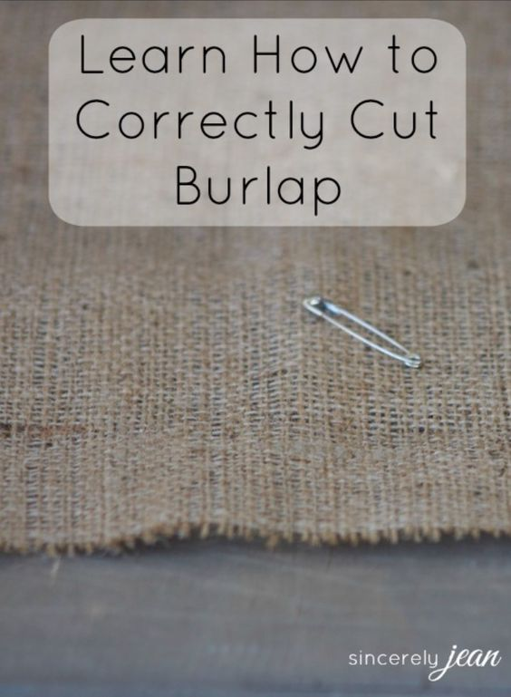 The SECRET tip for cutting burlap correctly! #burlap #cutting #crafts #tip http://www.sincerelyjean.com/how-to-correctly-cut-burlap-and-keep-it-from-unraveling/
