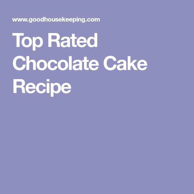 Top Rated Chocolate Cake Recipe