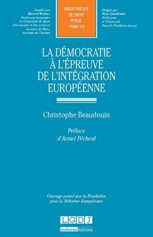 La démocratie à l'épreuve de l'intégration européenne - Christophe Beaudouin