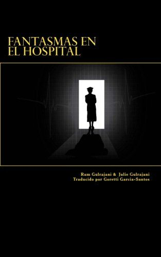 Fantasmas en el Hospital..  http://www.amazon.es/gp/product/B019D7D67E?*Version*=1&*entries*=0