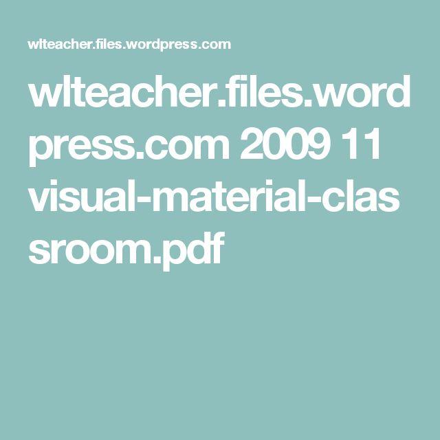 wlteacher.files.wordpress.com 2009 11 visual-material-classroom.pdf