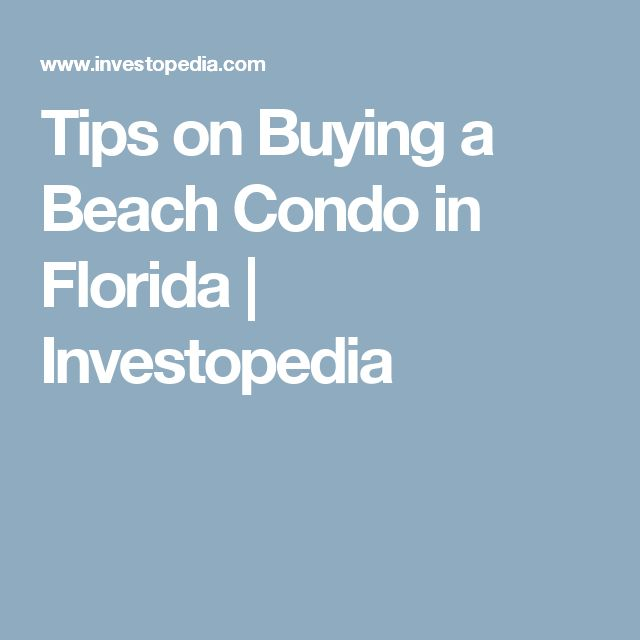 Tips on Buying a Beach Condo in Florida | Investopedia
