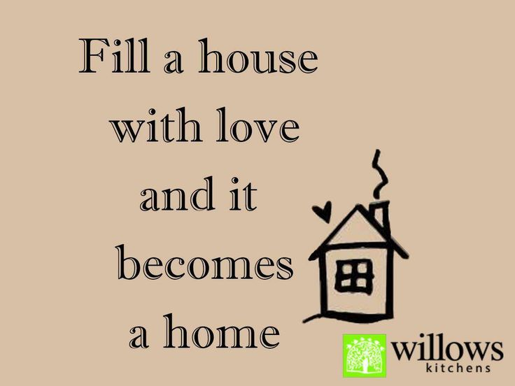 Fill a house with love and it becomes a home. #WillowsKitchens #SundayMotivation