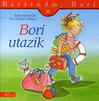 alexandra.hu | Barátnőm, Bori: Bori utazik :: Schneider, Liane; Wenzel-Bürger, Eva