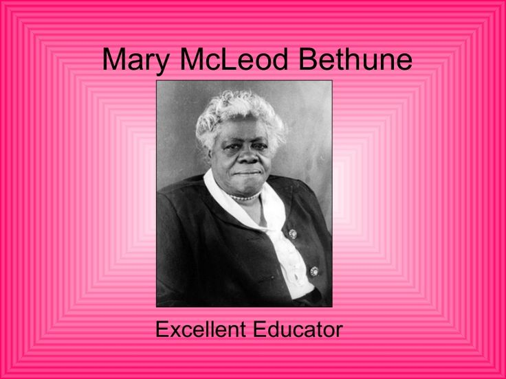 Mary McLeod Bethune--This is a slideshow presentation that gives details of Mary McLeod Bethune's life.
