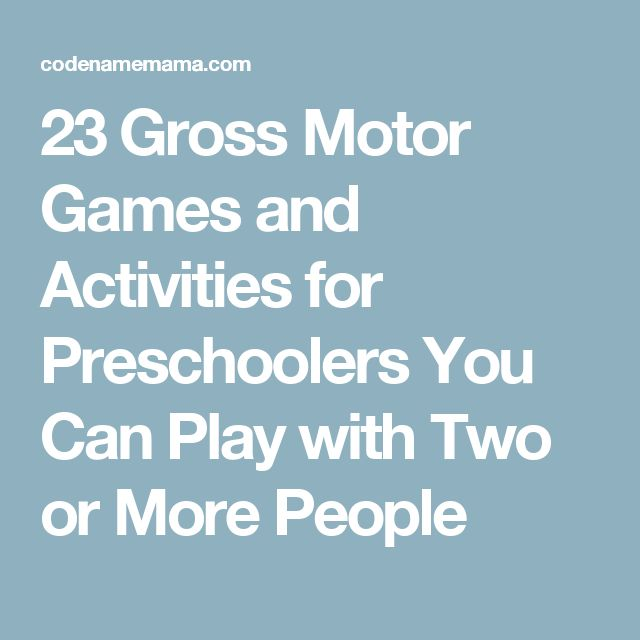23 Gross Motor Games and Activities for Preschoolers You Can Play with Two or More People