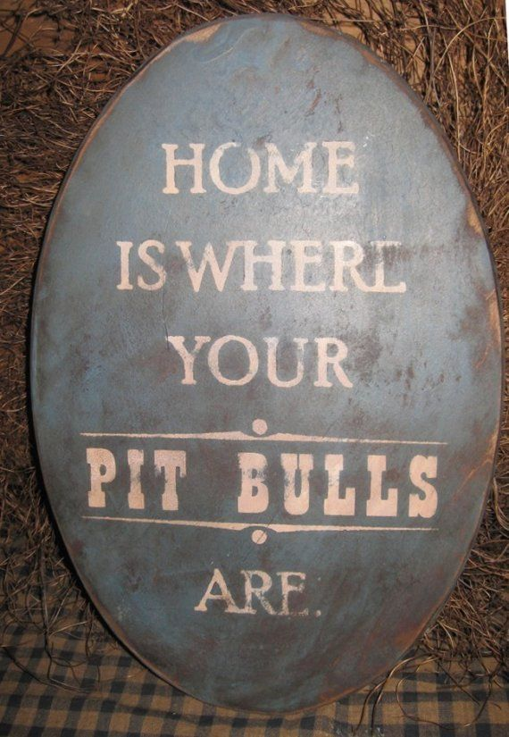PRIMITIVE SIGN Home Is Where Your Pit Bull Is or by 20milestand, $20.00