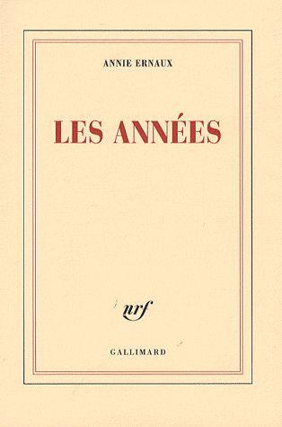 ♥♥♥♥ Annie Ernaux, Les Années, Gallimard, 2008.