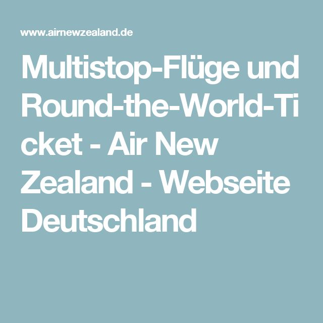 Multistop-Flüge und Round-the-World-Ticket - Air New Zealand - Webseite Deutschland