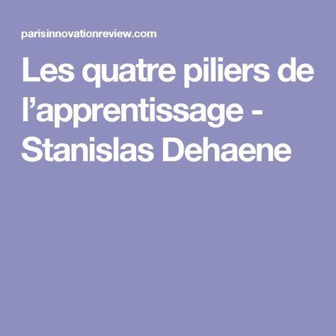 Les quatre piliers de l'apprentissage - Stanislas Dehaene