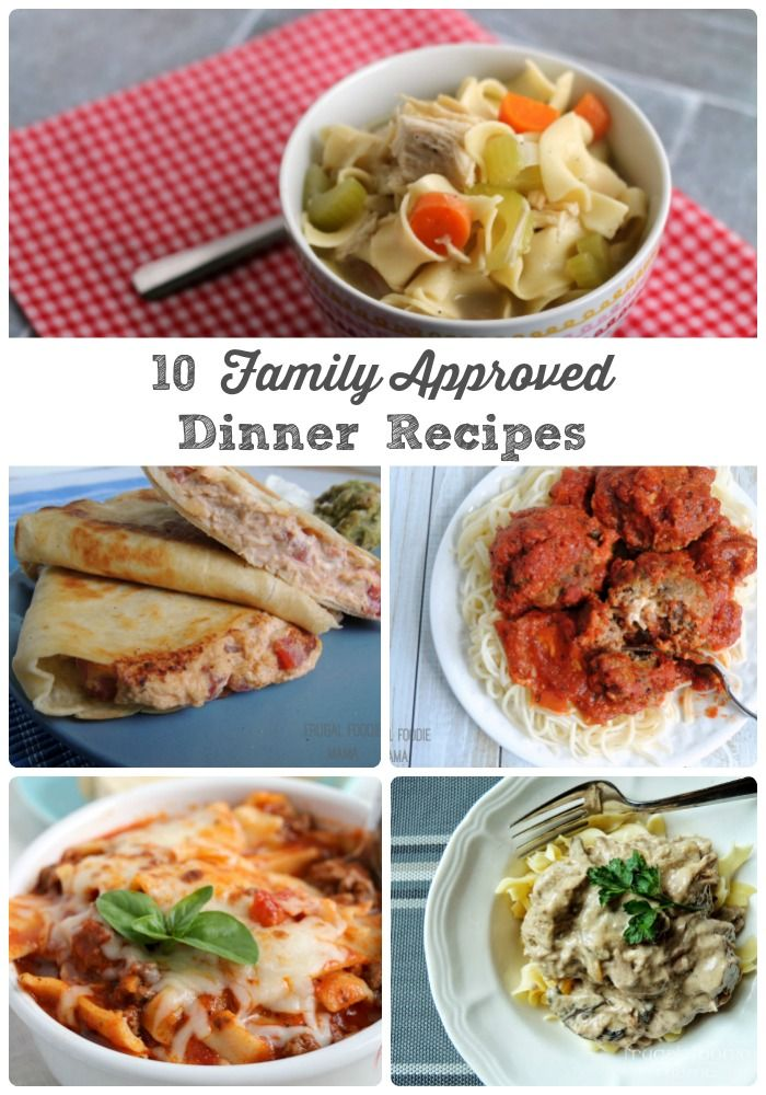 These Tried And True 10 Family Approved Dinner Recipes Are Meals That My Asks For