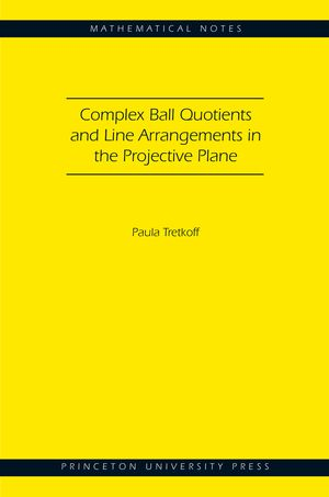Complex ball quotients and line arrangements in the projective plane  Tretkoff, Paula EMS 2016