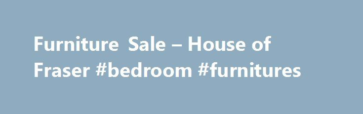 Furniture Sale – House of Fraser #bedroom #furnitures http://bedrooms.remmont.com/furniture-sale-house-of-fraser-bedroom-furnitures/  #clearance bedroom furniture # Furniture (354) Product Description The George Armchair is a beautiful antique waxed leather chair with button back detail combining a mid century inspired look with a [...]