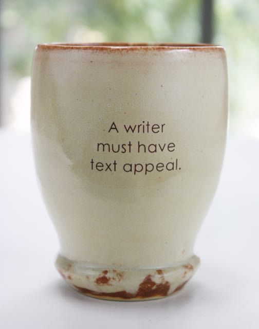 A Writer Must Have Text Appeal Quoted Cup or Mug by TheQuotedCup
