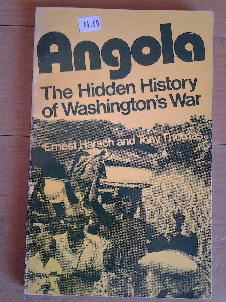 Angola: The Hidden History of Washington's War by Ernest Harsch and Tony Thomas 1976