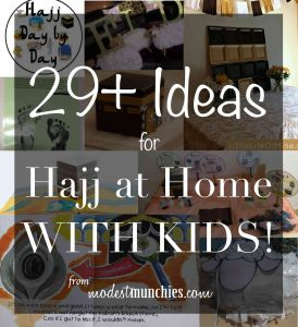 29 Ideas for Hajj at home with kids. With hajj crafts, activities, books, videos, decoration ideas and more!
