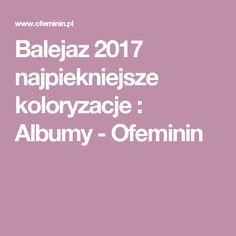 Balejaz 2017 najpiekniejsze koloryzacje : Albumy - Ofeminin