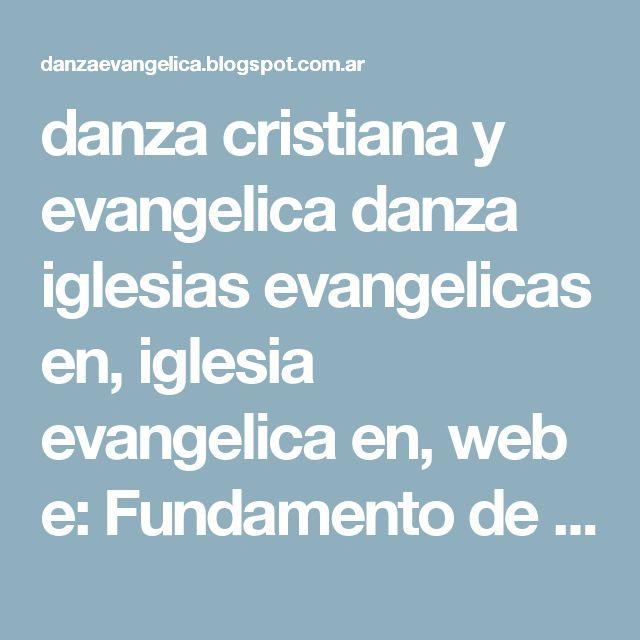 danza cristiana y evangelica danza iglesias evangelicas en, iglesia evangelica en, web e: Fundamento de danza