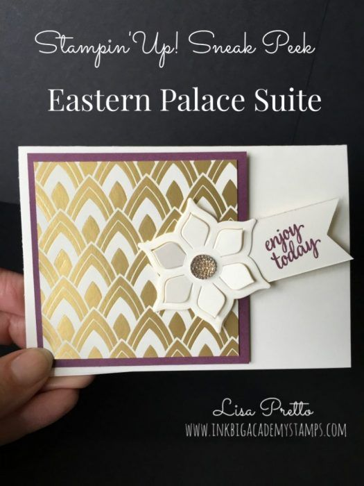 Stampin'Up! sneak peek saturday, eastern palace suite, stampin'up! catalog 2017-2018 #lisapretto #inkbigacademystamps