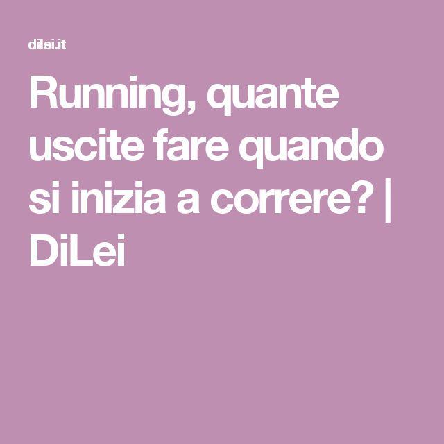 Running, quante uscite fare quando si inizia a correre? | DiLei