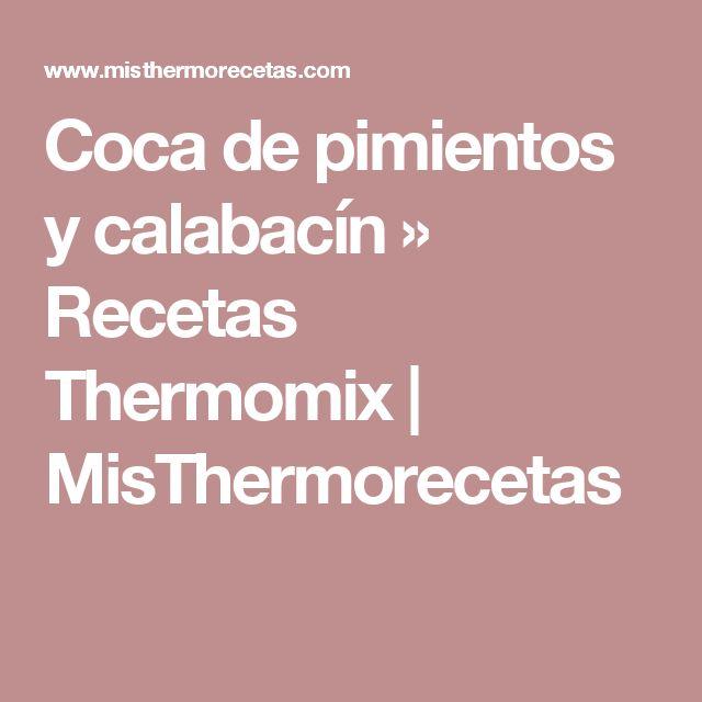 Coca de pimientos y calabacín » Recetas Thermomix | MisThermorecetas