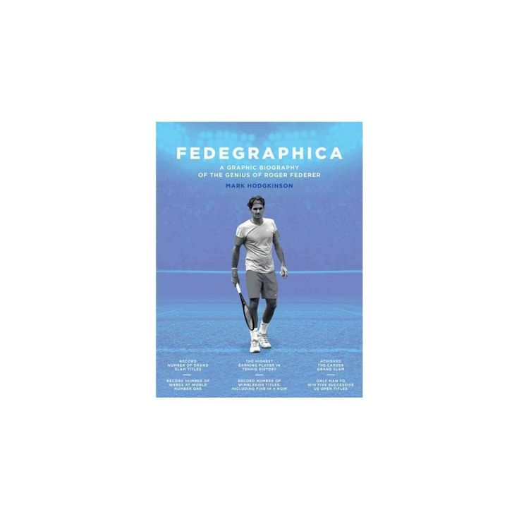 Fedegraphica : A Graphic Biography of the Genius of Roger Federer (Hardcover) (Mark Hodgkinson)