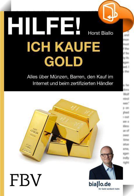 Hilfe! Ich ... kaufe Gold    :  Wer Gold (ver)kauft, kann doch eigentlich nichts falsch machen. Oder? Und ob! Nicht nur sollten Sie wissen, wie Sie mit Goldmünzen und Goldbarren am besten in physisches Gold investieren und wo Sie Ihr Gold am besten aufbewahren. Ebenso wichtig ist Gold als sicherer Baustein für die private Altersvorsorge. Deshalb finden Sie in HILFE! Ich kaufe Gold kompakt alles Wissenswerte über Münzen, Barren, den (Ver)Kauf im Internet und beim zertifizierten Händler....