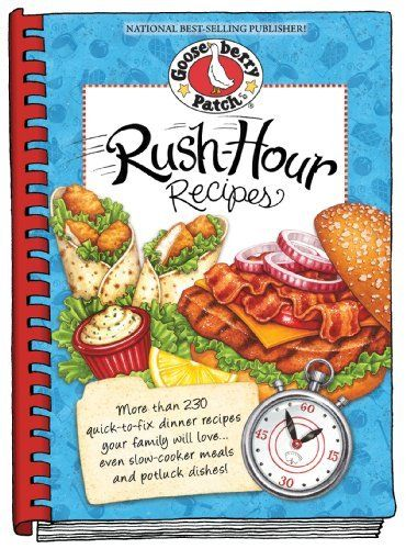 Rush-Hour Recipes: Over 230 Quick to Fix Dinner RecipesYour Family Will Love...Even Slow-Cooker Meals and Potluck Dishes! (Everyday Cookbook Collection) by Gooseberry Patch. $11.53. Publication: January 6, 2012. Author: Gooseberry Patch. Publisher: Gooseberry Patch; Spi edition (January 6, 2012). Series - Everyday Cookbook Collection. Save 32% Off!
