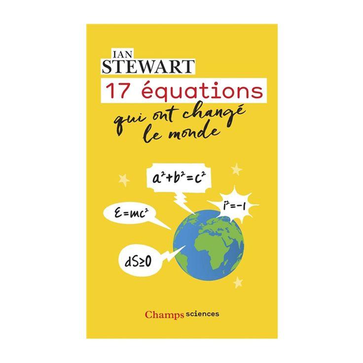17 équations qui ont changé le monde - Les grandes inventions mathématiques passées à la loupe ! - 9 €