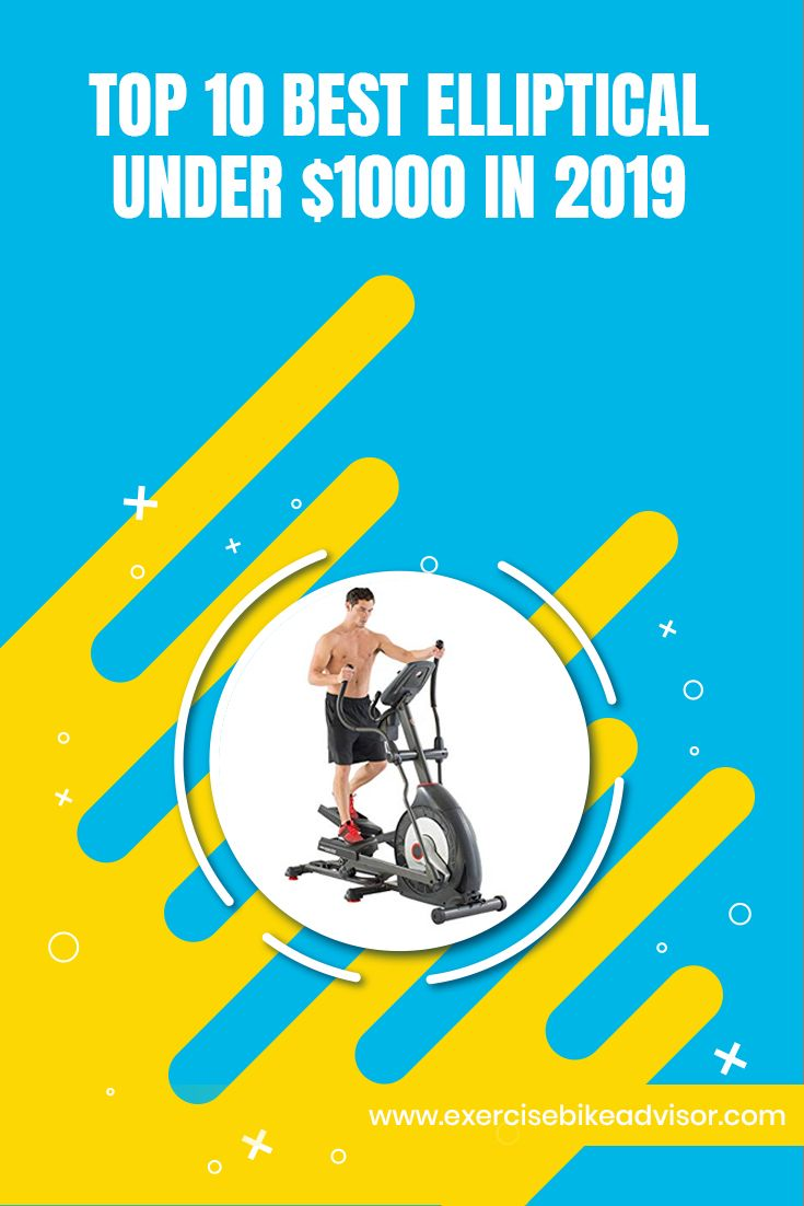 Top 10 Best Elliptical Under 1000 In 2019 Biking Workout Best