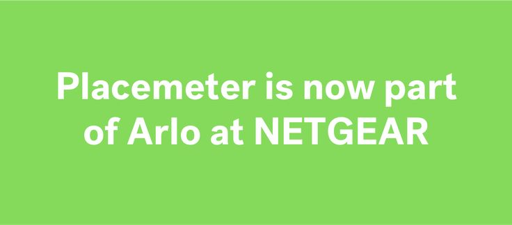 Placemeter has been acquired by Arlo, the market leader camera made by NETGEAR.