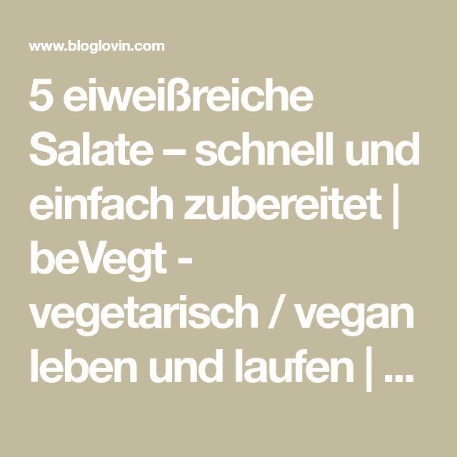 5 eiweißreiche Salate – schnell und einfach zubereitet   beVegt - vegetarisch / vegan leben und laufen   Bloglovin'