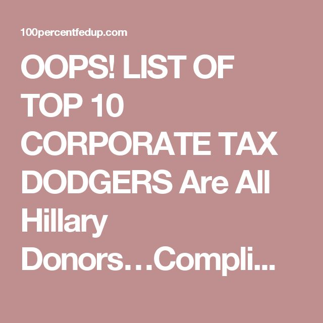 OOPS! LIST OF TOP 10 CORPORATE TAX DODGERS Are All Hillary Donors…Compliments Of Bernie Sanders » 100percentfedUp.com