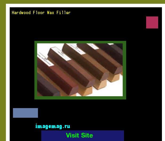 Hardwood Floor Wax Filler 082233 - The Best Image Search
