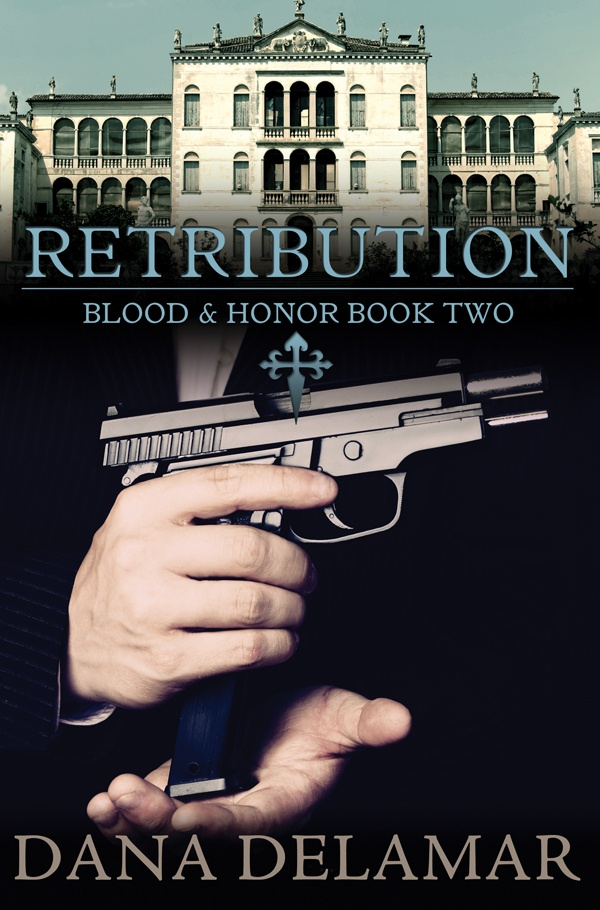 """RETRIBUTION, Book 2 in the """"Blood and Honor"""" series. Cover design by Scarlett Rugers.  http://amzn.com/B00811WVPW"""