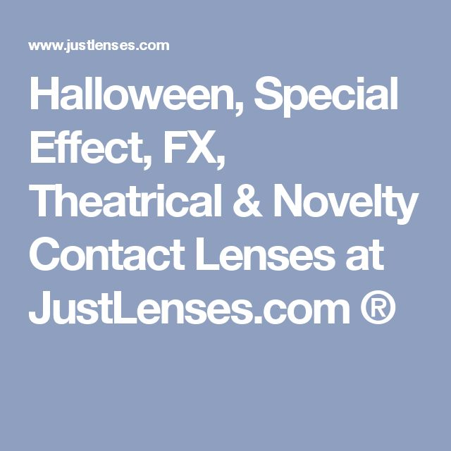 Halloween, Special Effect, FX, Theatrical & Novelty Contact Lenses at JustLenses.com ®