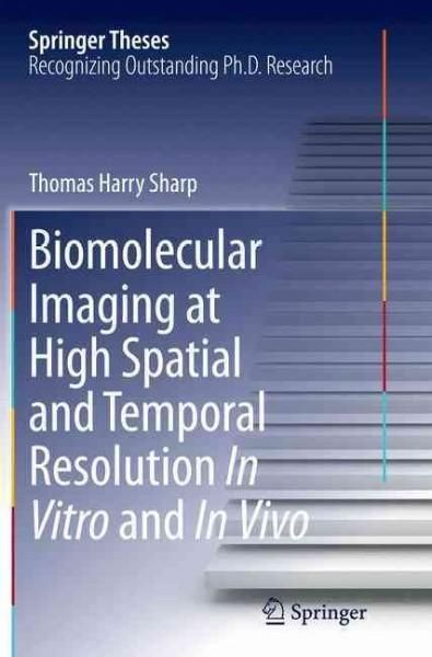 Biomolecular Imaging at High Spatial and Temporal Resolution in Vitro and in Vivo