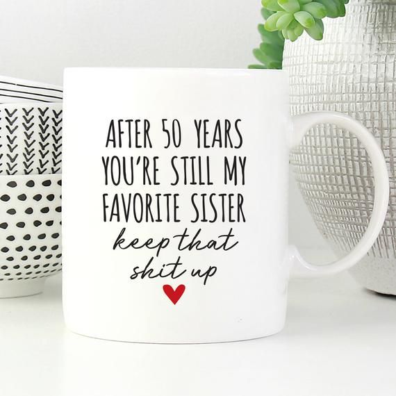 50th Birthday Gift For Sister Mug 50 Her Funny Gifts