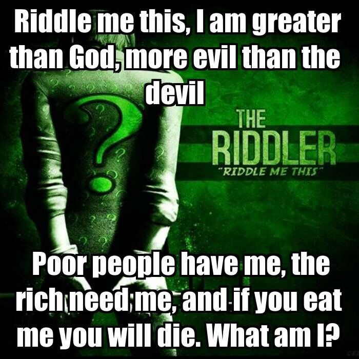 Riddle me this, riddle me that...
