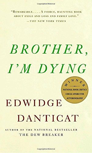 Brother, I'm Dying (Vintage Contemporaries) by Edwidge Da... https://www.amazon.com/dp/1400034302/ref=cm_sw_r_pi_dp_x_3tUSzbFW7T42D