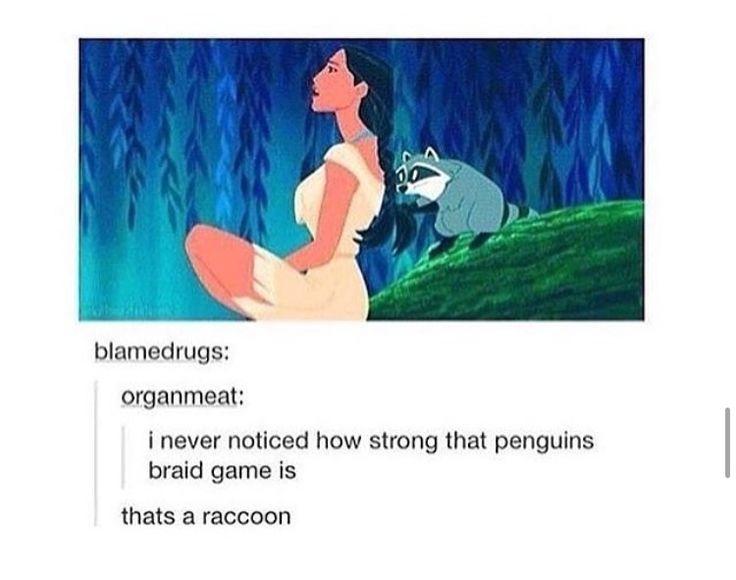 That penguin. | Pocahontas