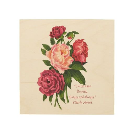 I must have Flowers Always Wood Canvas