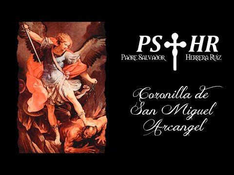 Padre Salvador Herrera - Coronilla de San Miguel Arcángel