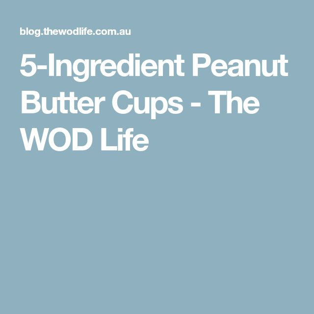 5-Ingredient Peanut Butter Cups - The WOD Life