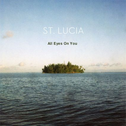 St. Lucia – All Eyes On You