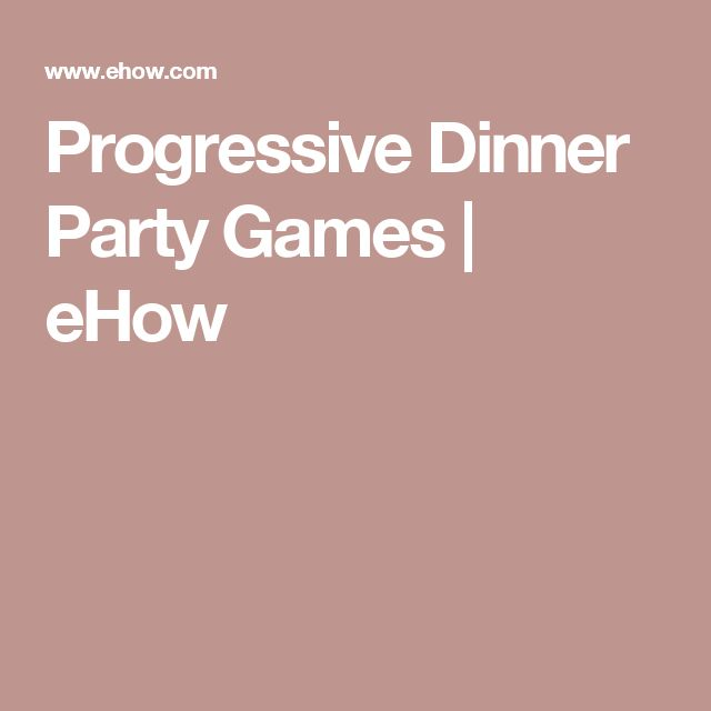 Progressive Dinner Party Games   eHow
