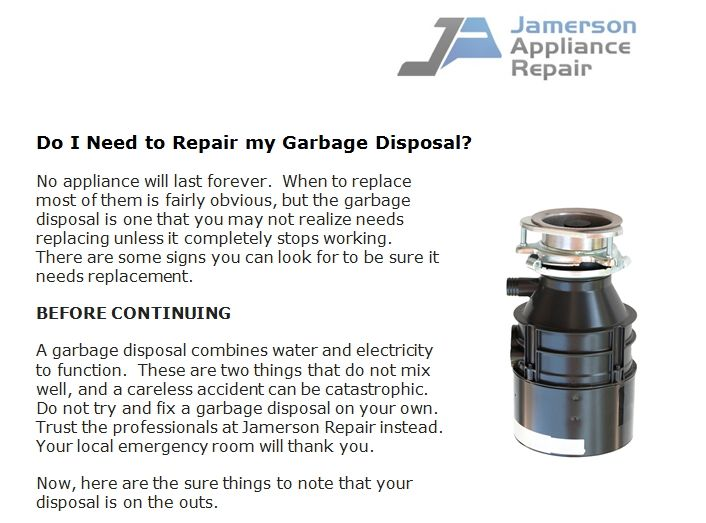 http://jamersonappliancerepair.com/do-i-need-to-repair-my-garbage-disposal/ - Here are signs to look for when you need to replace your garbage disposal. Schedule your appliance repair in Southport NC, call Jamerson Appliance Repair at (910) 351-0293.