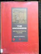 The Engineers 200 Years at Work for Australia by Brian Carroll hardcover 1998